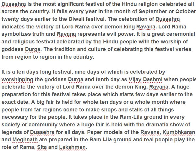 dussehra festival essay in english Indian festivals are varied as the people themselvesthey are of three types- national, religious and seasonal the first type of festivals ie national festivals are celebrated with great patriotic favour these days have been declared as national holidays and are celebrated in all parts of the country with.